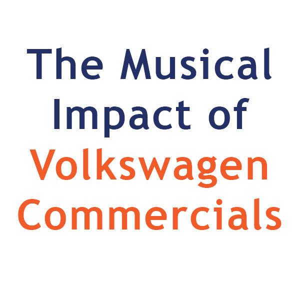 The Musical Impact Of Volkswagen Commercials Song Writing Why not take your car out for some farfegnugen? volkswagen commercials