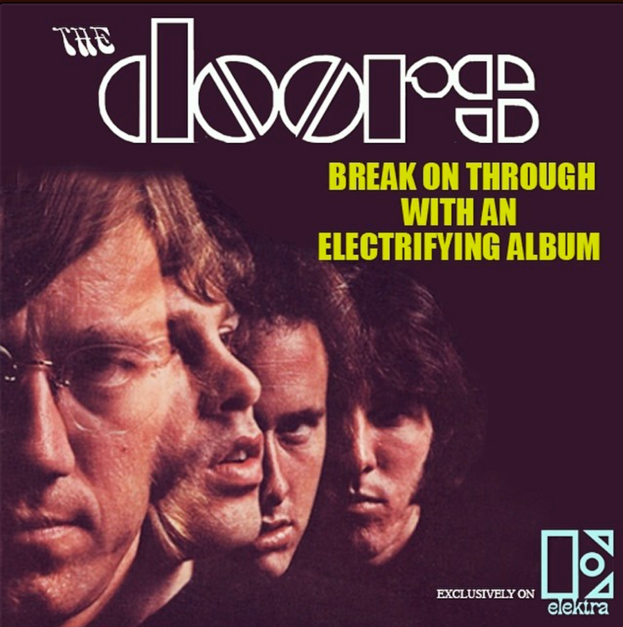 Break On Through  made a great tagline for The Doors who included the song on their debut album. Elektra Records used it in the promotional c&aign ...  sc 1 st  Songfacts & Break On Through (To The Other Side) by The Doors - Song Images pezcame.com